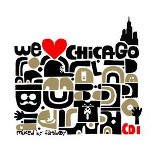 WE LOVE CHICAGO (CD 1) - compiled & mixed by Fatboy [Disko Zoo Rec]