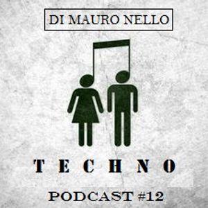 27.03.2016 Di Mauro Nello ★TECHNO★ Podcast #12