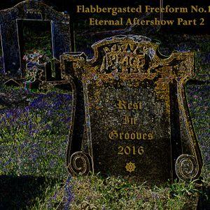 Flabbergasted Freeform 18 - 2016's Eternal Aftershow 2