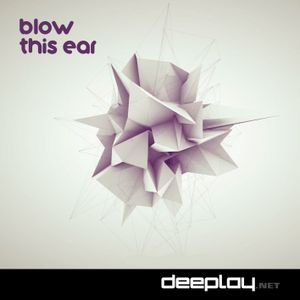 DeepLay - Blow This Ear - 2012-08-02