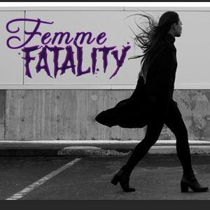 Femme Fatality 17.03.2017