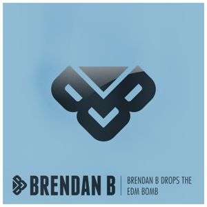 Brendan B Drops The EDM Bomb
