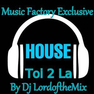 Music Factory Exclusive-House Toi 2 La By Dj LordoftheMix
