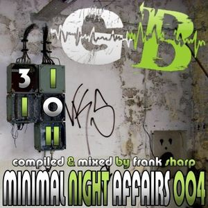 MINIMAL NIGHT AFFAIRS 004 with FRANK SHARP
