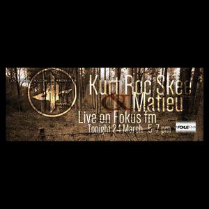 KurtRocSkee & Matieu Live at Fokus FM (Dubtribu Records Show - 24.03.2014)