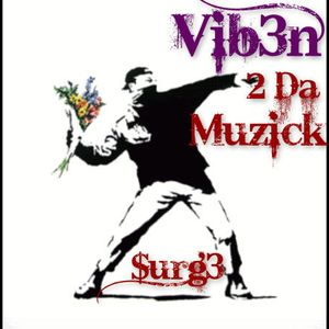 Vib3n 2 Da Muzick (Miix)