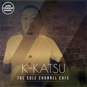SCCKK06 - The Sole Channel Cafe Guest Mix - DJ K-Katsu - November 2016
