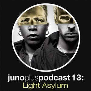 Juno Plus Podcast 13 - Light Asylum