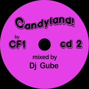 Candyland! by CF1 - Cd2 mixed by Dj Gube