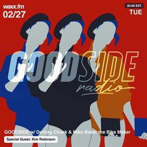 GOODSIDE w/ Darling Chuck & Mike Baker - Special Guest: Kim Robinson on @WAXXFM - 02/27/18