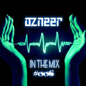 Ozneer  In The Mix #006