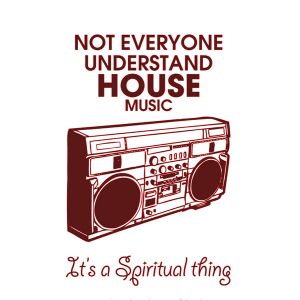 Not everybody understands house music 4