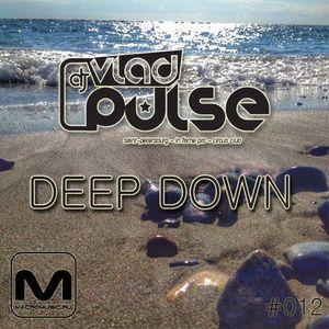Vlad Pulse - Deep Down #012 (2015)