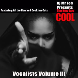 The New Jazz Cool: Vocalists Vol. III