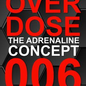 The Adrenaline Concept.- Overdose 006