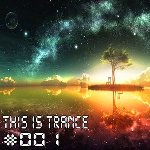 This Is Trance #001 - Mixed By Fallen Dreamer