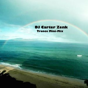 Trance Mini-Mix (DJ Carter Zenk)