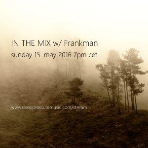 In The Mix w/ Frankman 2016/05/15