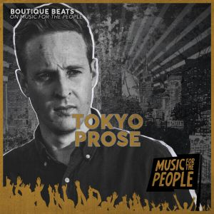 With Tokyo Prose - Boutique Beats with Tokyo Prose