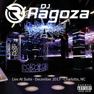 DJ Ragoza - Live At Suite (December 2017)