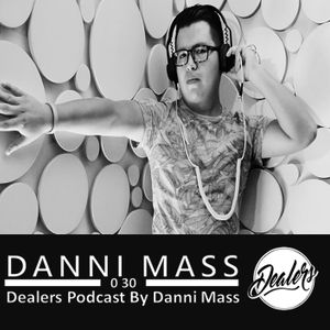 Dealers Podcast 030 Special Guest [Danni Mass] Final Temporada 1