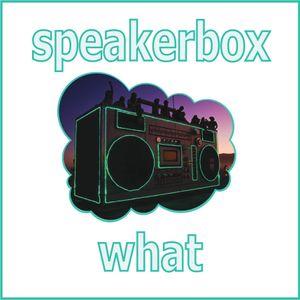 Speakerbox - What