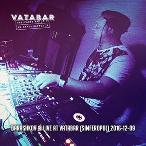 DJ Barashkov @ Live at Vatabar 9.12.2016