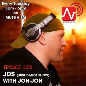 JDS (The Just Dance Show)_Epi 12_Mixed By Jon-Jon 18 August 2015