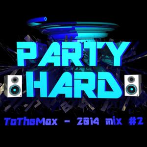ToTheMax - 2014 mix #2