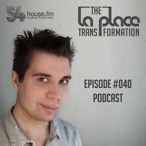 The La Place Transformation #040 / 2017-02-03 / Podcast