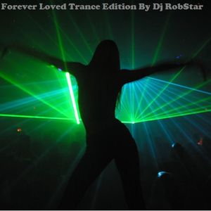 Forever Loved Trance Edition 2013 Mixed By ***Dj RobStar***