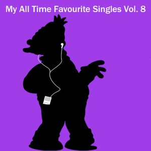 My All Time Favourite Singles Vol. 8