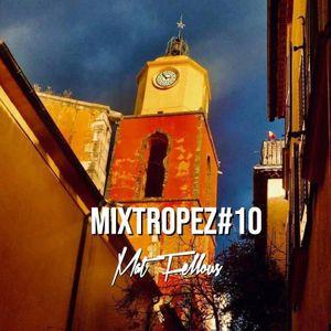 Mat Fellous - MIXTROPEZ#10 .