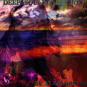 DEEP&SOULFUL SESSION-MIXED BY ALEANDRO DJ