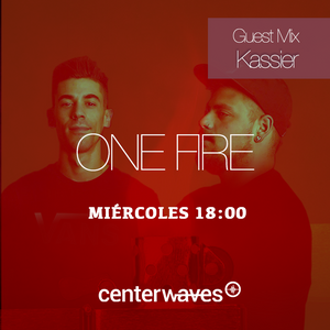 One Fire Radio 4x13 - Kassier Guest Mix