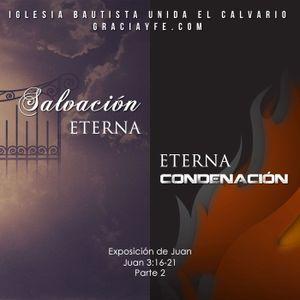 Salvación Eterna o Eterna Condenación (Parte 2)