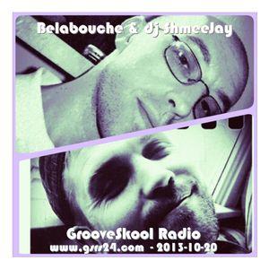 Belabouche & dj ShmeeJay - GrooveSkool Radio - 2013-10-20