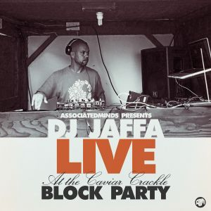 DJ Jaffa - Live @ The Caviar Crackle Block Party