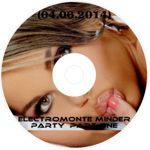 ElectroMonte Minder Party part one (04.06.2014)