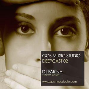 GOS MUSIC STUDIO DEEPCAST_02_DJ FARINA_[Hoxton FM_London]