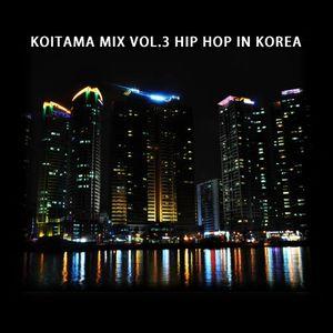 KOITAMA MIX VOL.3 - HIP HOP IN KOREA