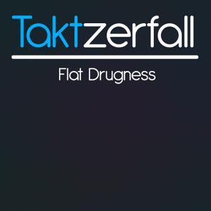 Flat Drugness