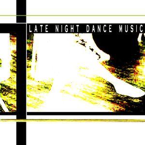 Late Night Dance Music 2