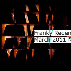 Franky Redente - March 2011 Podcast Mix
