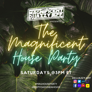 The Magnificent House Party (DJ Jazzy Jeff) - 1 May 21