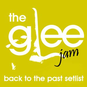 The Glee Jam: Back To The Past Setlist