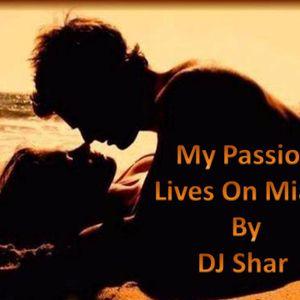 MyPassionLivesOnMiami (DJ Shar Remix Set)