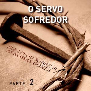 O Servo Sofredor - Parte 2