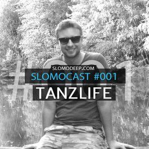 Slomocast #001 by Tanzlife
