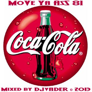 Move Ya Ass - 81 (Mixed by DJvADER)